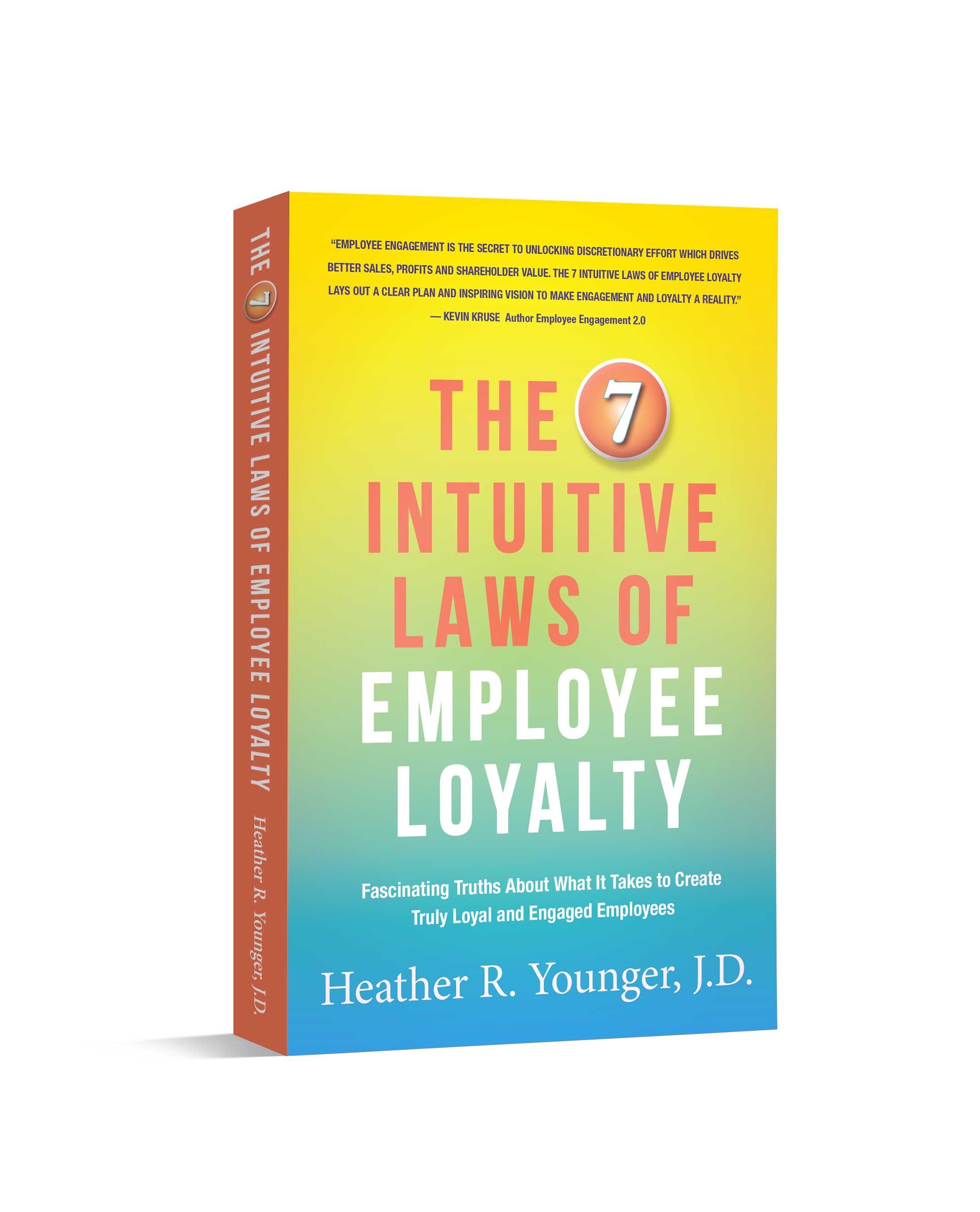 the 7 intuitive laws of employee loyalty fascinating truths about what it takes to create truly loyal and engaged employees