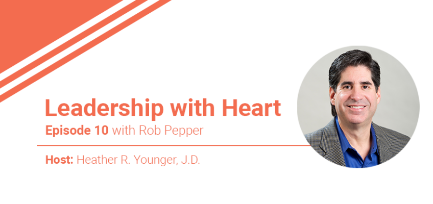 Episode 10: Leaders with Heart See the Potential in Their People and Allow Them to Flourish