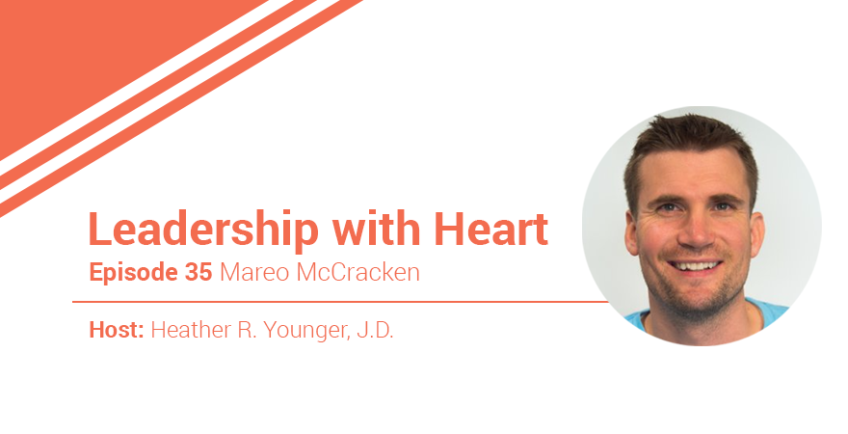 35: Leaders with Heart Know that Their Leadership is Formed by the Conversations they have with Their People