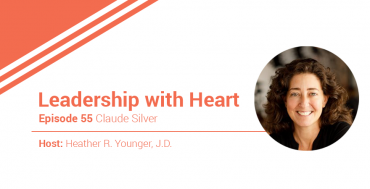55: Leaders With Heart Hold Space To Truly Connect With Their People