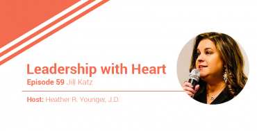 59: Leaders With Heart Understand That Leadership Equals Relationship