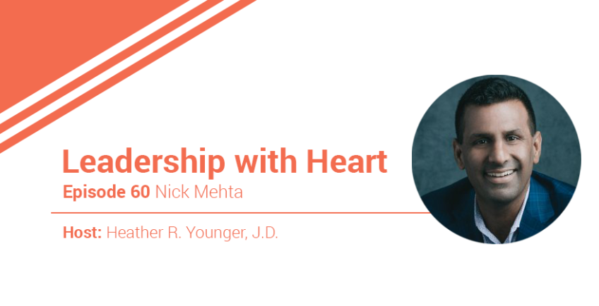 60: Leaders With Heart Show Up As Their Authentic Selves Every Day And To Everyone