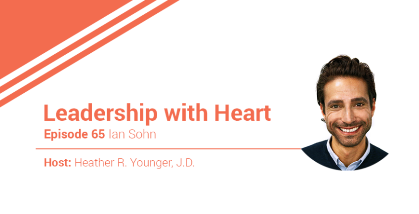 65: Leaders With Heart Know They Must Give To Get And Grow