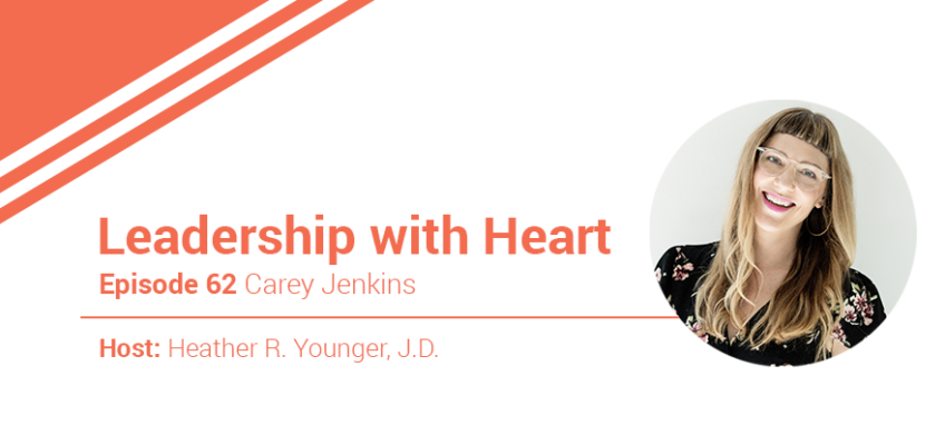 62: Leaders With Heart Understand That Leadership Is An Iterative Process