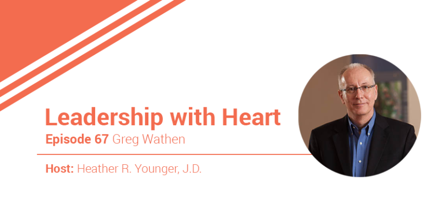 67: Leaders With Heart Naturally Think Of Their People First