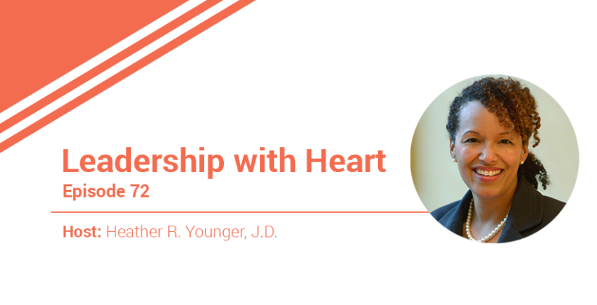 72: Leaders With Heart Understand That It Takes A Team To Achieve