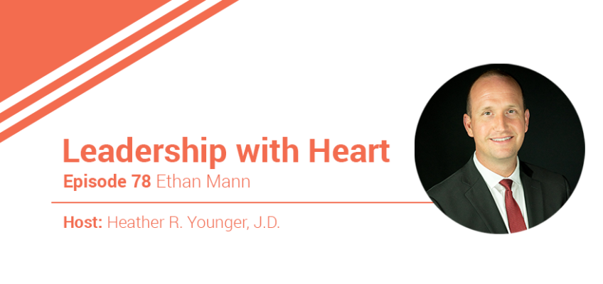 78: Leaders With Heart Intentionally Drive A Sense Of Purpose In Those They Lead