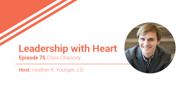 75: Leaders With Heart Work To Create Shared Trust