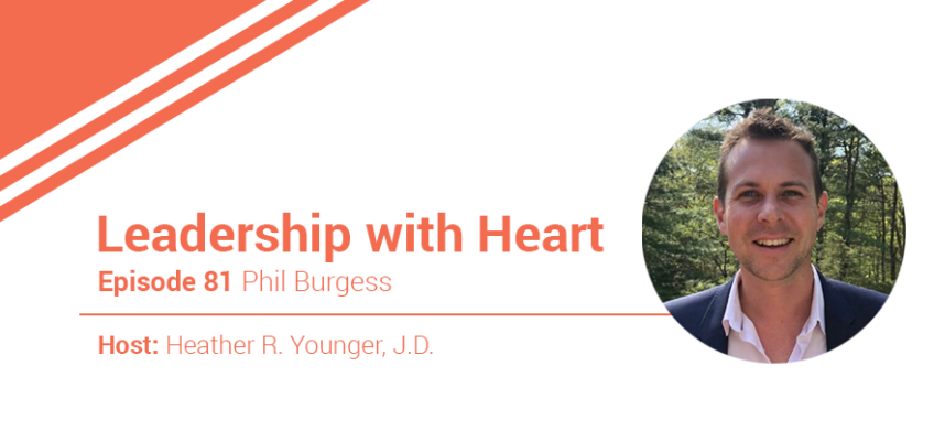 81: Leaders With Heart Embrace The Mess Of Humanness In The Workplace