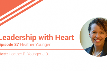 87: Leaders With Heart Actively Build Resilience