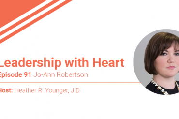 91: Leadership with Heart Are Open To All Feedback