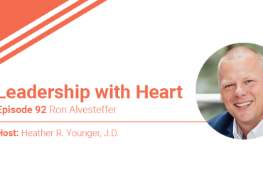 92: Leaders With Heart Know That Spending Time With Their People Drives Business Results