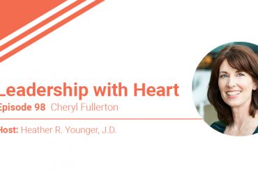 98: Leaders With Heart Create Psychological Safety For All