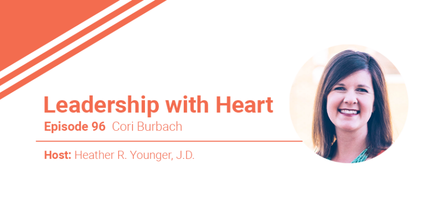 96: Leaders With Heart Understand That Leadership Is About Courage And Vulnerability