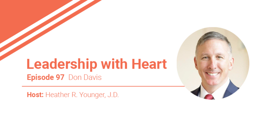 97: Leaders With Heart Have a Clear Leadership Vision
